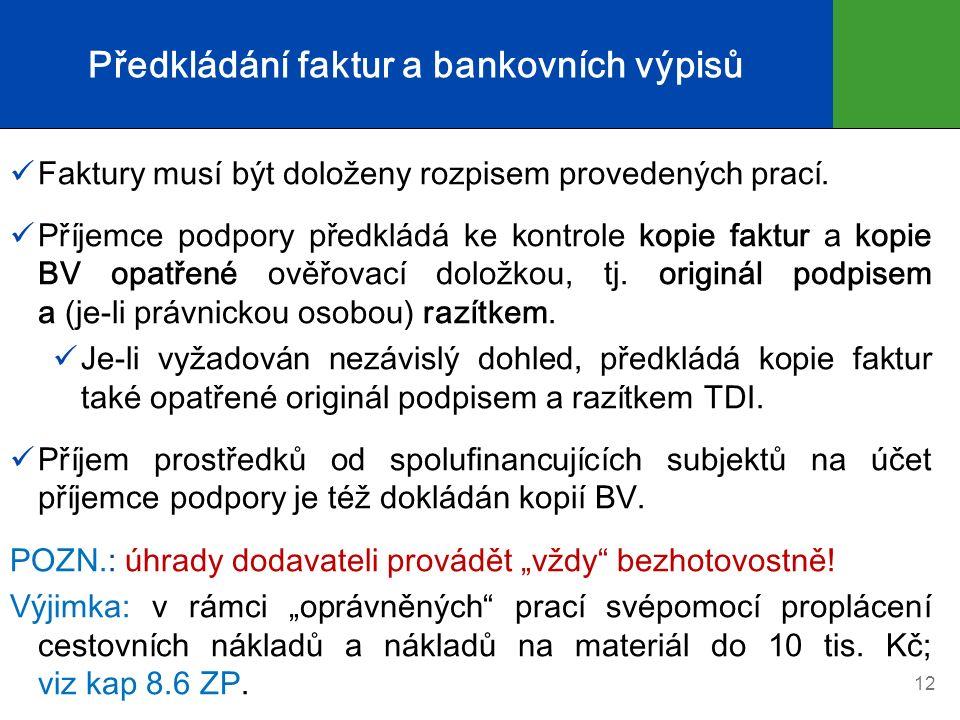 Předkládání faktur a bankovních výpisů Faktury musí být doloženy rozpisem provedených prací.