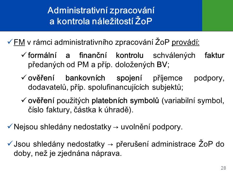 Administrativní zpracování a kontrola náležitostí ŽoP FM v rámci administrativního zpracování ŽoP provádí: formální a finanční kontrolu schválených fa