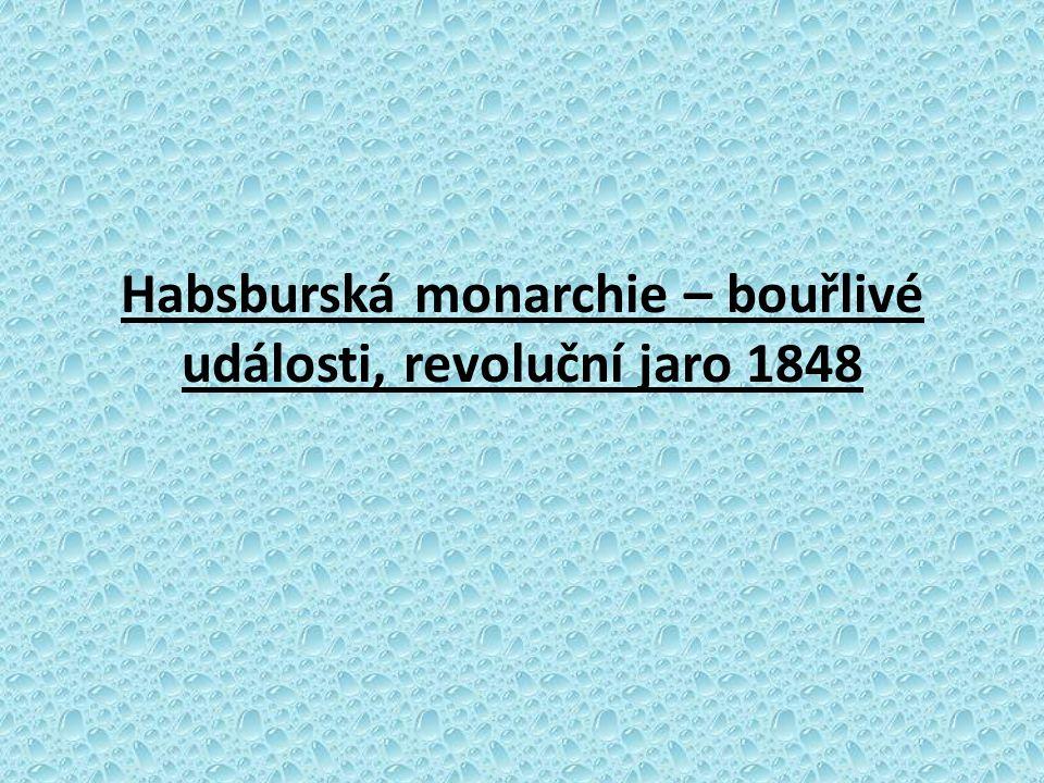 Habsburská monarchie – bouřlivé události, revoluční jaro 1848
