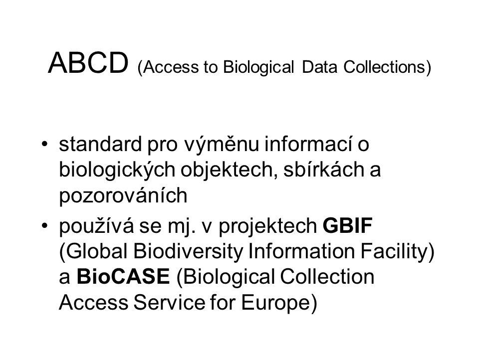 ABCD (Access to Biological Data Collections) standard pro výměnu informací o biologických objektech, sbírkách a pozorováních používá se mj.