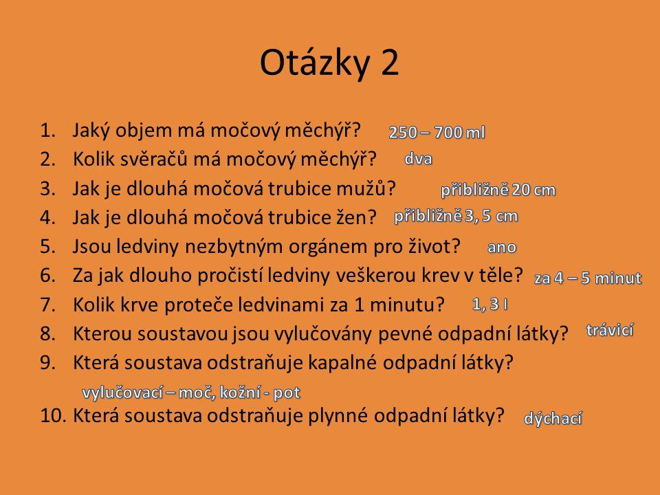 Otázky 2 1.Jaký objem má močový měchýř. 2.Kolik svěračů má močový měchýř.