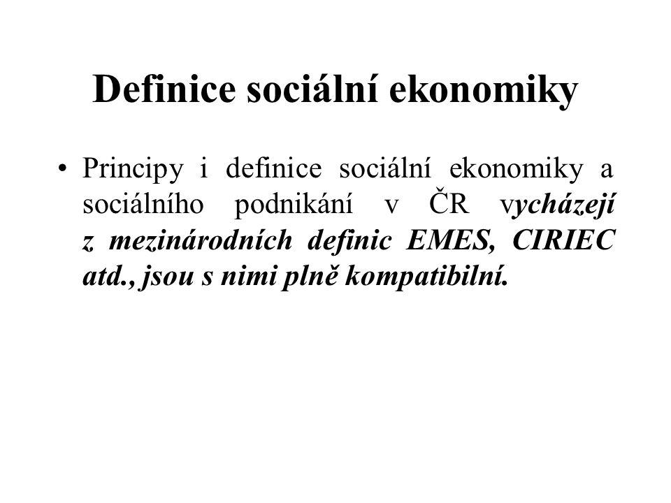 Definice sociální ekonomiky Principy i definice sociální ekonomiky a sociálního podnikání v ČR vycházejí z mezinárodních definic EMES, CIRIEC atd., jsou s nimi plně kompatibilní.