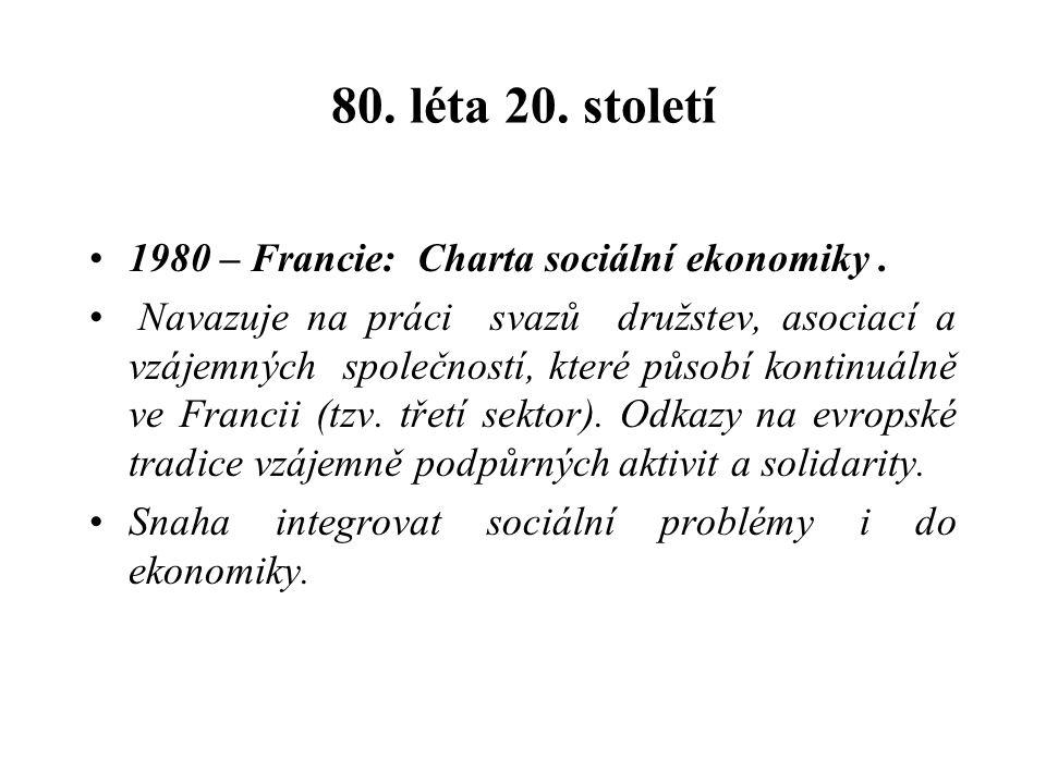80. léta 20. století 1980 – Francie: Charta sociální ekonomiky.