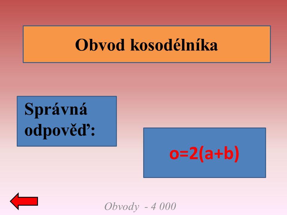 Obvody - 5 000 Obvod lichoběžníka Správná odpověď: o=a+b+c+d