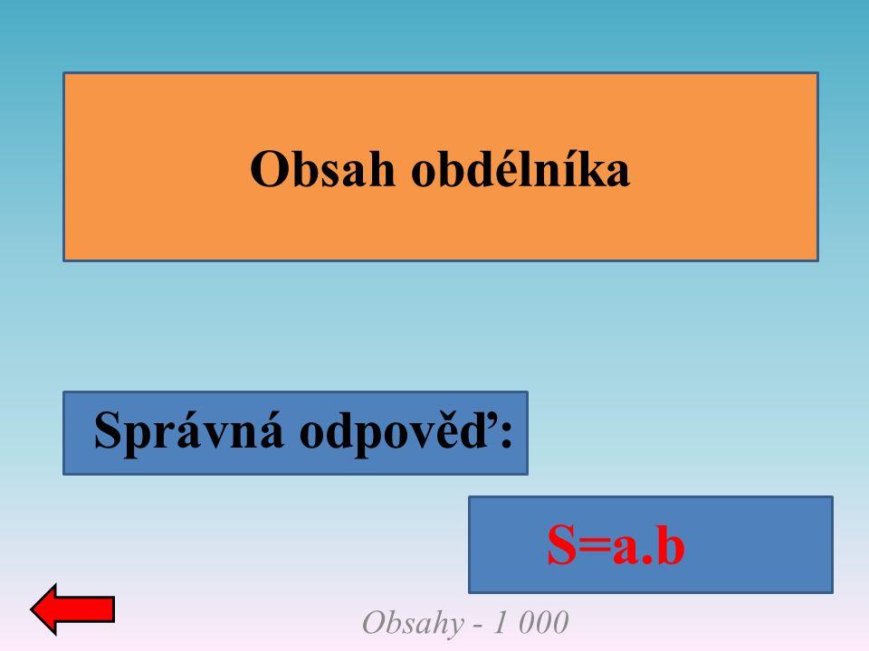 Správná odpověď: Objemy - 2 000 Objem kvádru V=a.b.c