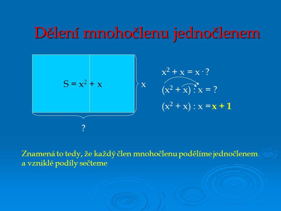 S = x 2 + xx x 2 + x = x· . (x 2 + x) : x = .