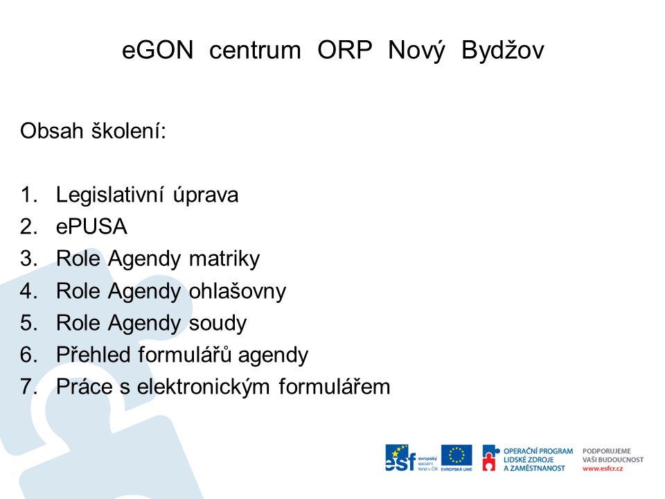 eGON centrum ORP Nový Bydžov 1.1.7.2010 došlo k nabytí účinnosti zákona č.