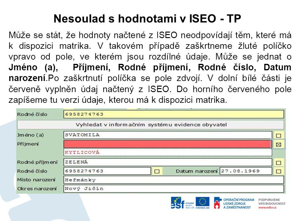 Nesoulad s hodnotami v ISEO - TP Může se stát, že hodnoty načtené z ISEO neodpovídají těm, které má k dispozici matrika.