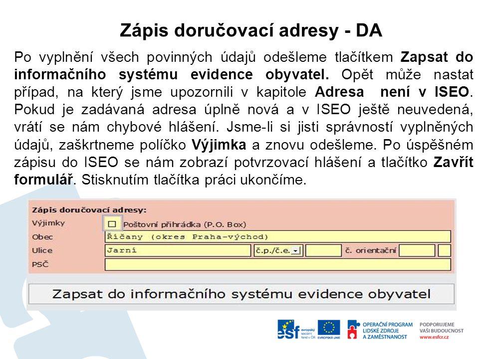 Zápis doručovací adresy - DA Po vyplnění všech povinných údajů odešleme tlačítkem Zapsat do informačního systému evidence obyvatel.