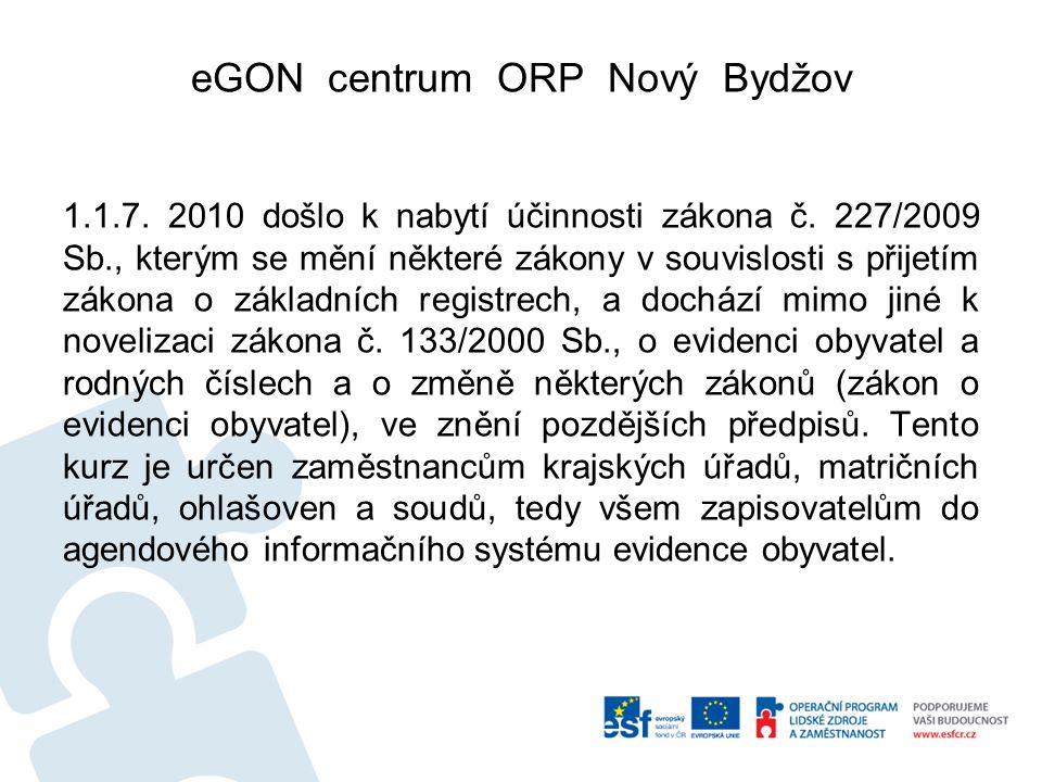eGON centrum ORP Nový Bydžov 1.1.7. 2010 došlo k nabytí účinnosti zákona č.