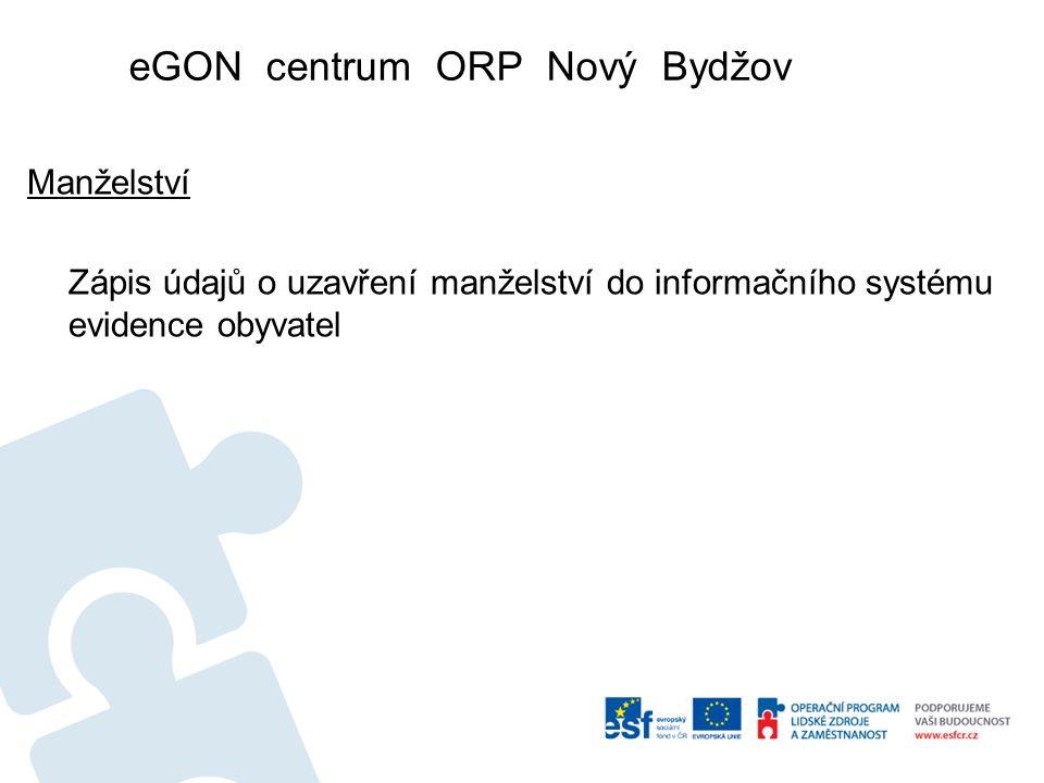 eGON centrum ORP Nový Bydžov Manželství Zápis údajů o uzavření manželství do informačního systému evidence obyvatel