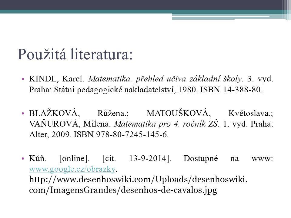 Použitá literatura: KINDL, Karel. Matematika, přehled učiva základní školy.