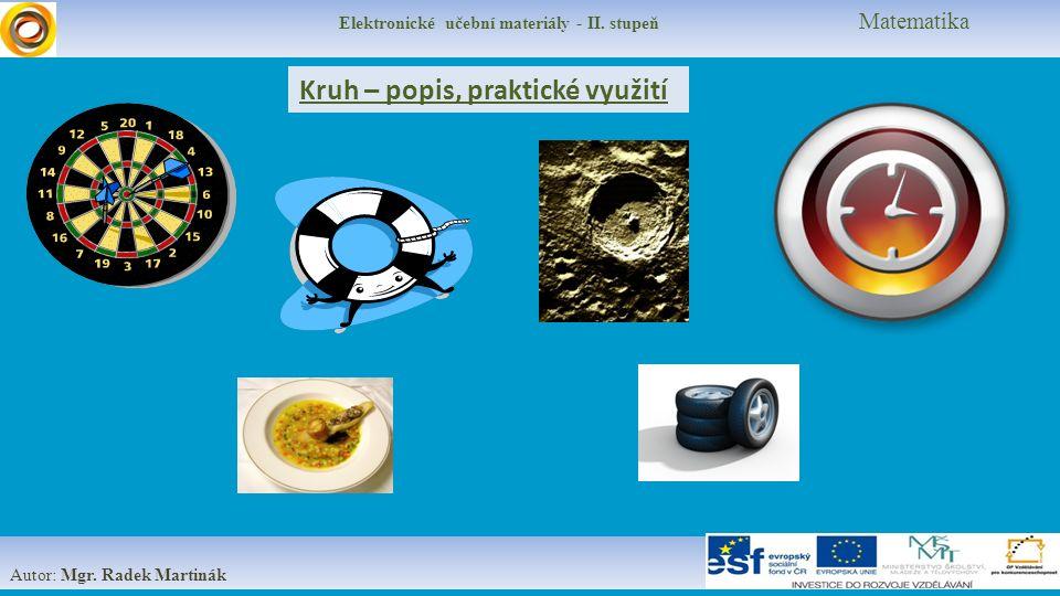 Autor: Mgr. Radek Martinák Kruh – popis, praktické využití Elektronické učební materiály - II.