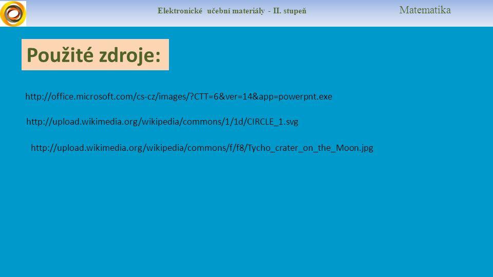 Použité zdroje: Elektronické učební materiály - II.