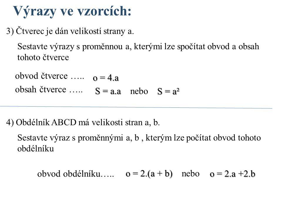Výrazy ve vzorcích: 3) Čtverec je dán velikostí strany a.