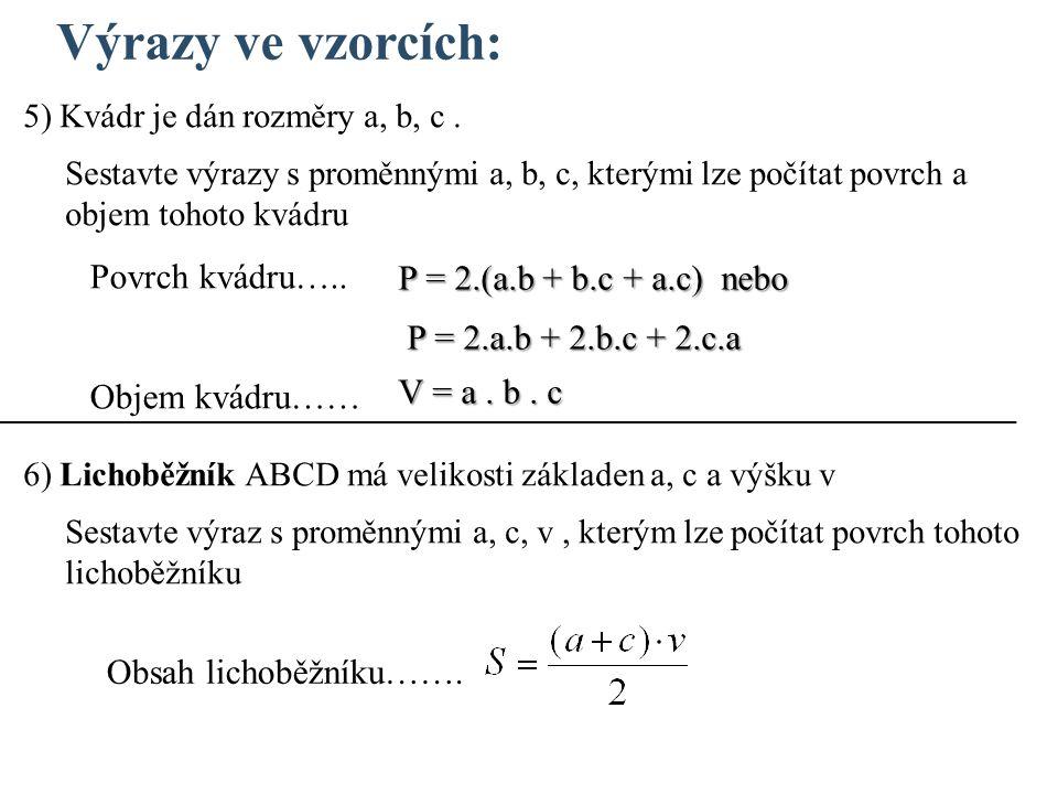 Výrazy ve vzorcích: 5) Kvádr je dán rozměry a, b, c.