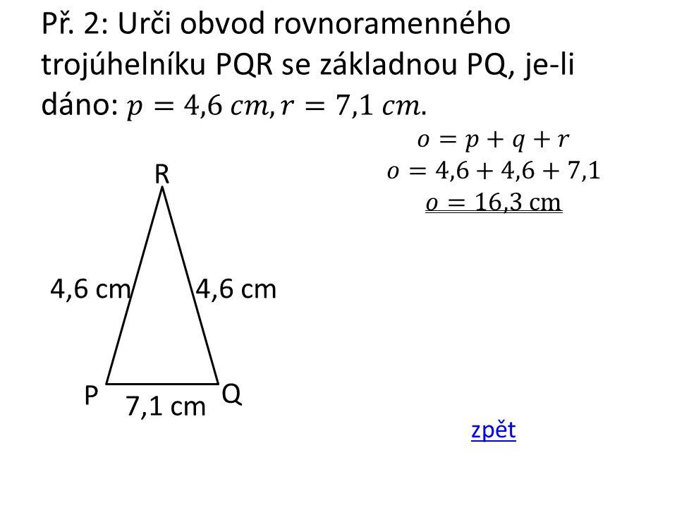 Př. 3: Vypočítej délku strany rovnostranného trojúhelníku ABC, jehož obvod je 22,2 cm.