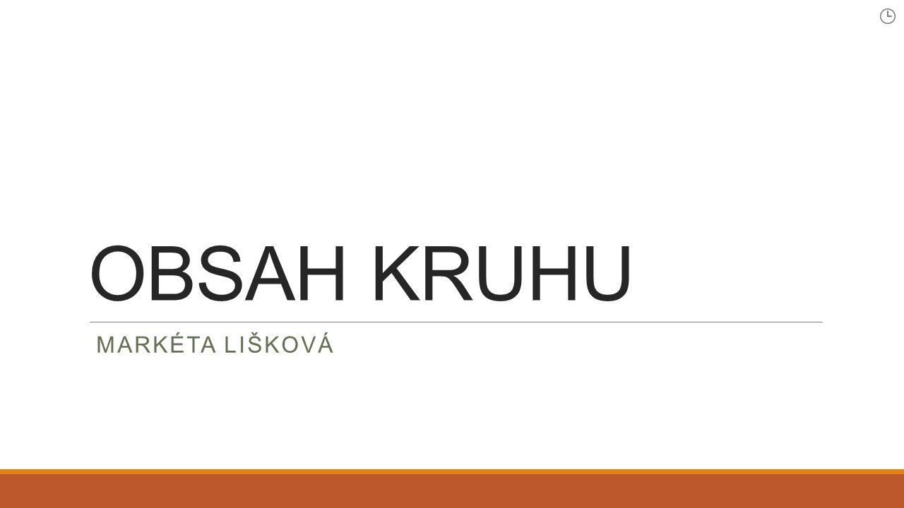 OBSAH KRUHU MARKÉTA LIŠKOVÁ