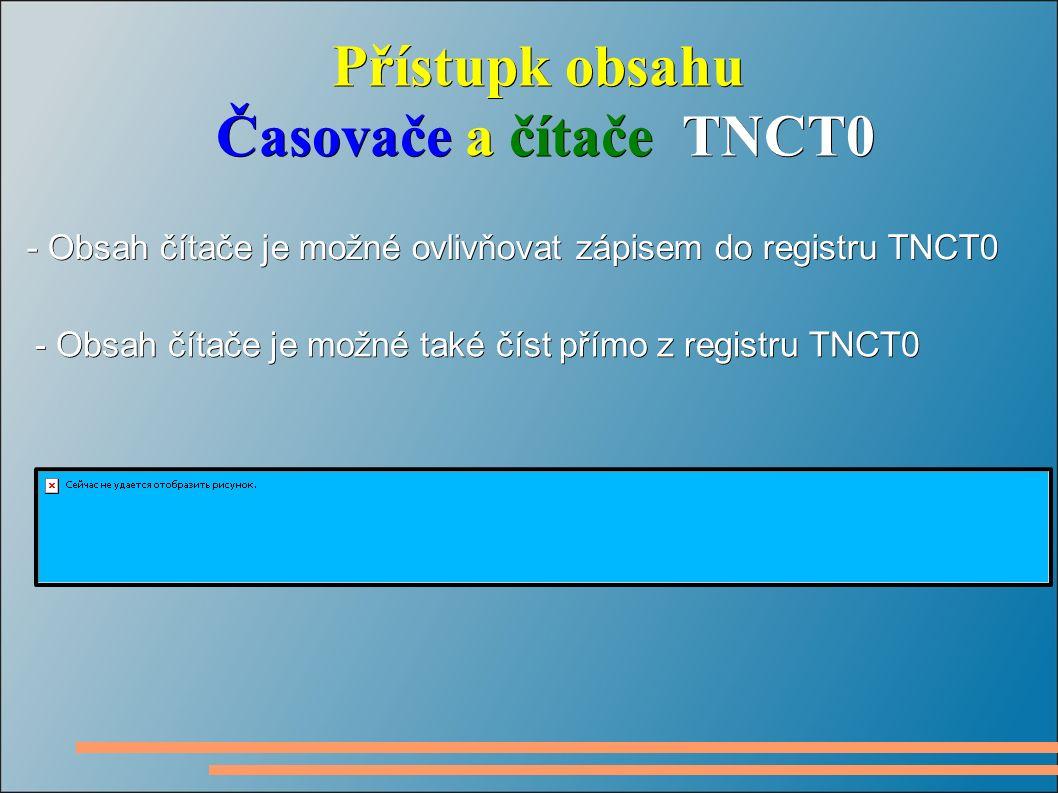 Přístupk obsahu Časovače a čítače TNCT0 Časovače a čítače TNCT0 - Obsah čítače je možné ovlivňovat zápisem do registru TNCT0 - Obsah čítače je možné také číst přímo z registru TNCT0