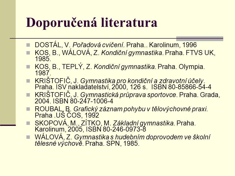 Doporučená literatura DOSTÁL, V. Pořadová cvičení.