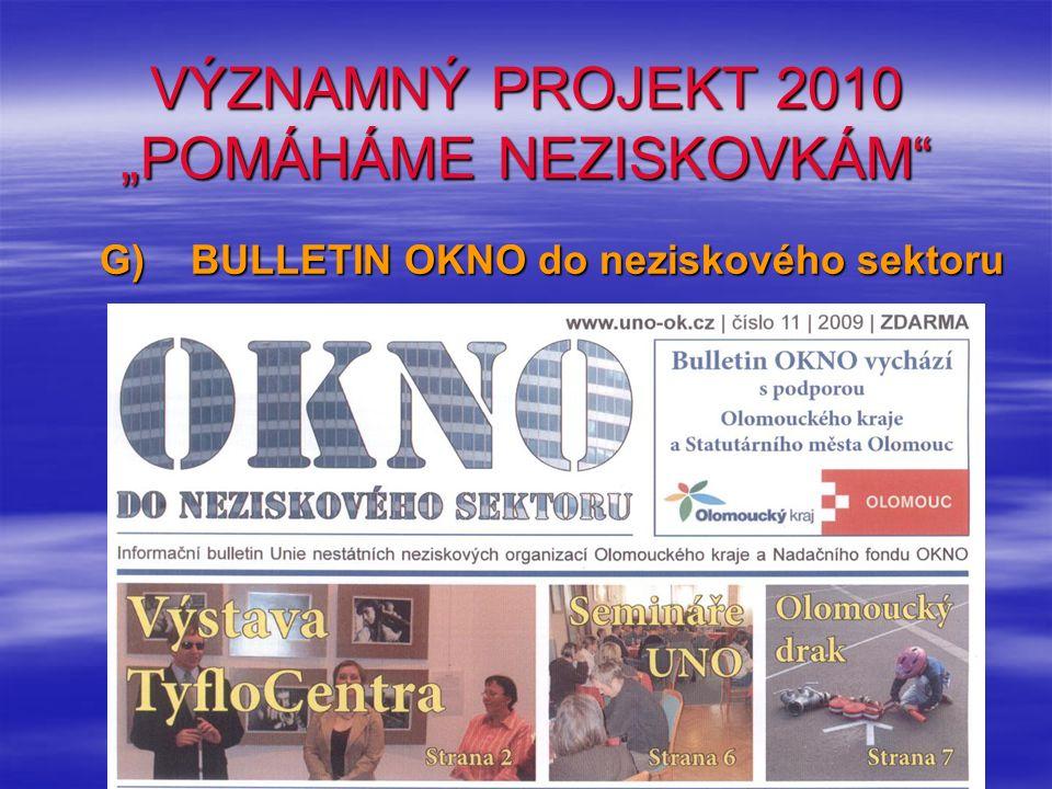 """VÝZNAMNÝ PROJEKT 2010 """"POMÁHÁME NEZISKOVKÁM"""" G) BULLETIN OKNO do neziskového sektoru"""