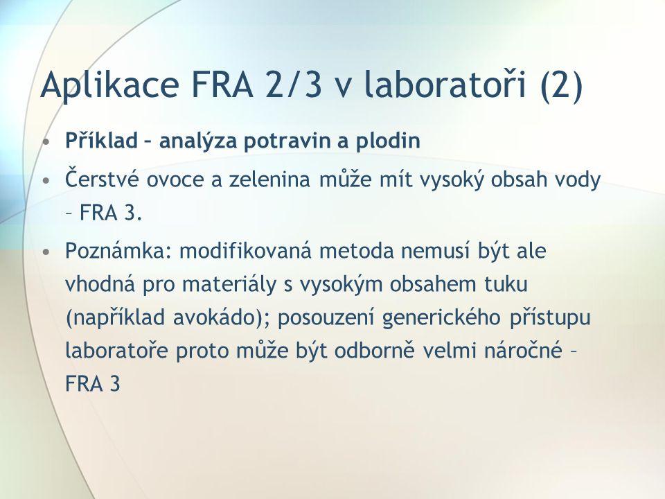 Aplikace FRA 2/3 v laboratoři (2) Příklad – analýza potravin a plodin Čerstvé ovoce a zelenina může mít vysoký obsah vody – FRA 3.