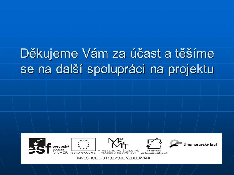 Děkujeme Vám za účast a těšíme se na další spolupráci na projektu
