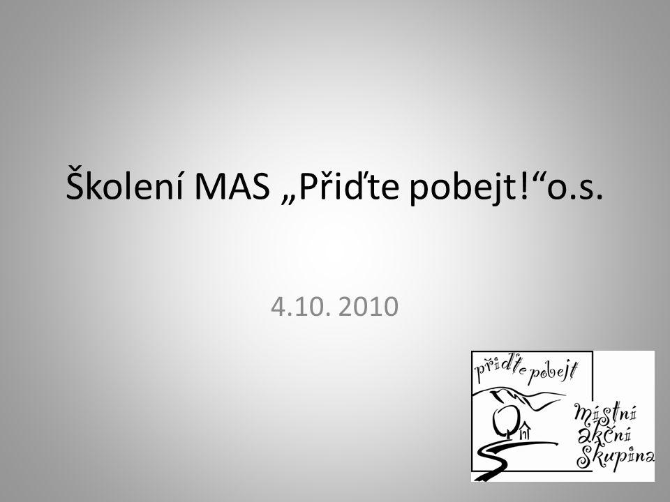 """Školení MAS """"Přiďte pobejt! o.s. 4.10. 2010"""