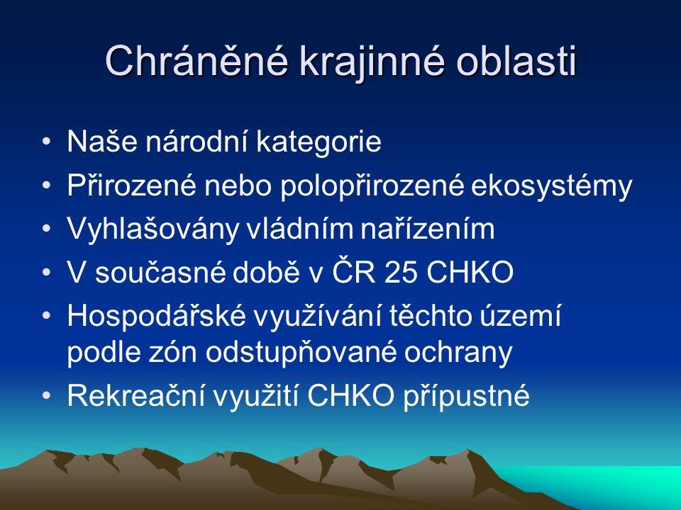 Chráněné krajinné oblasti Naše národní kategorie Přirozené nebo polopřirozené ekosystémy Vyhlašovány vládním nařízením V současné době v ČR 25 CHKO Ho