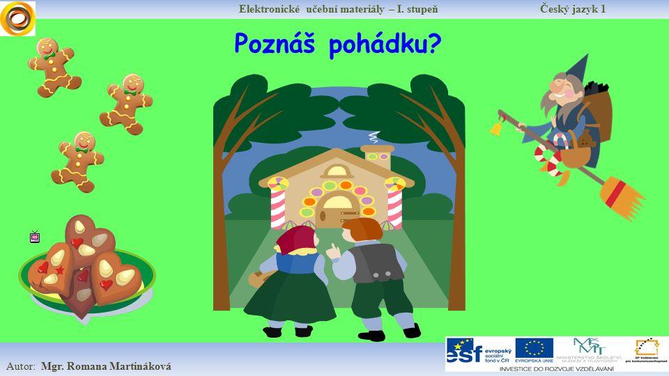 Elektronické učební materiály – I.stupeň Český jazyk 1 Autor: Mgr.