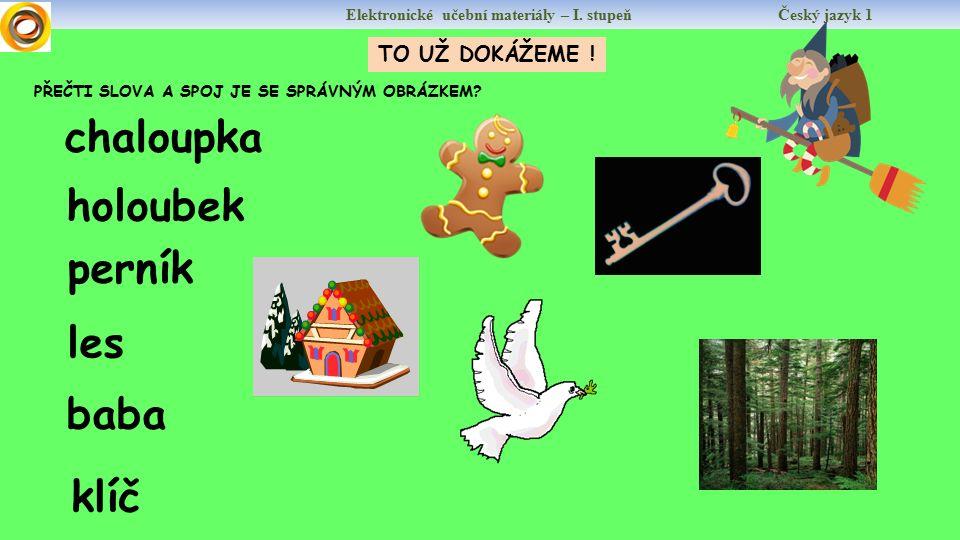 Elektronické učební materiály – I. stupeň Český jazyk 1 Autor: Mgr.