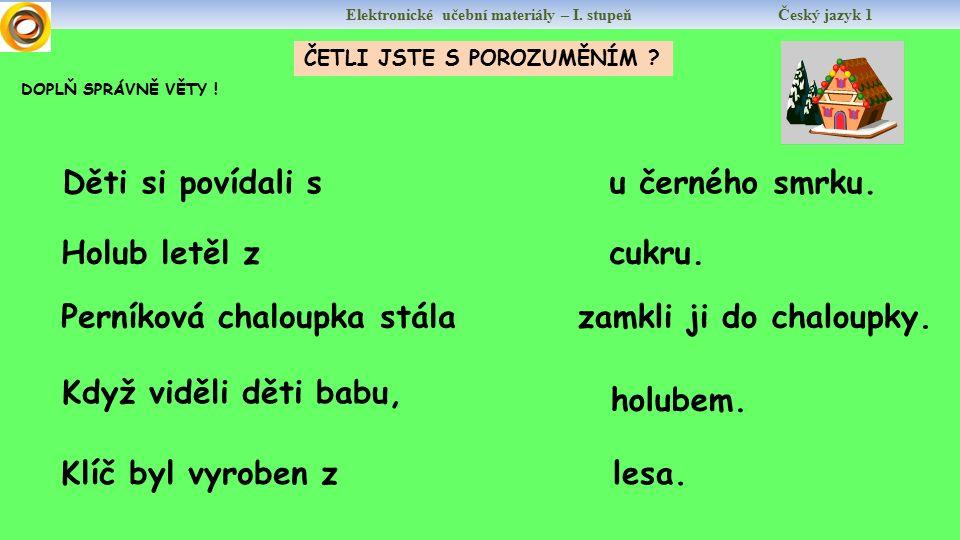Elektronické učební materiály – I. stupeň Český jazyk 1 PŘEČTI VERŠOVANOU POHÁDKU .