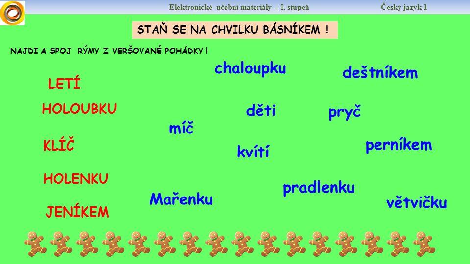 Elektronické učební materiály – I.stupeň Český jazyk 1 STAŇ SE NA CHVILKU BÁSNÍKEM .