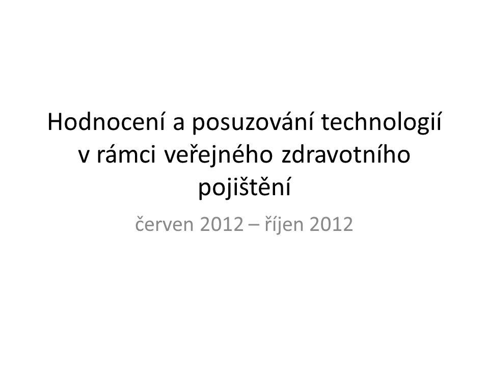 Hodnocení a posuzování technologií v rámci veřejného zdravotního pojištění červen 2012 – říjen 2012