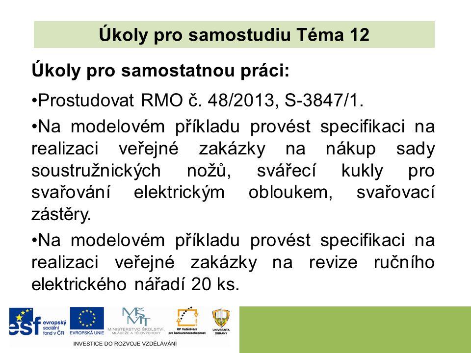 Úkoly pro samostatnou práci: Prostudovat RMO č. 48/2013, S-3847/1.