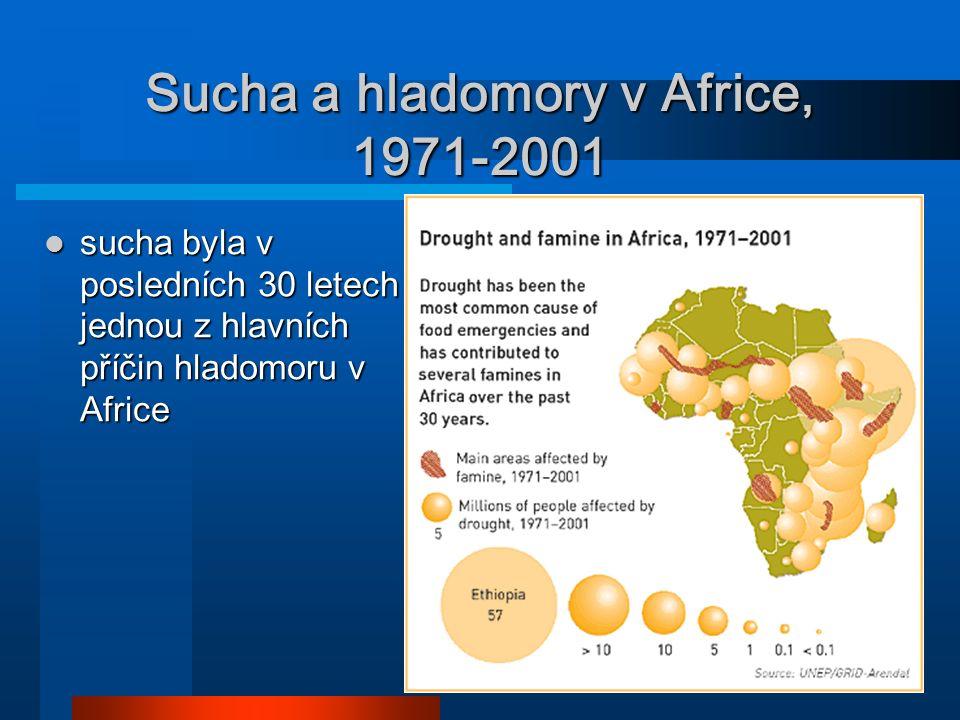 18 Sucha a hladomory v Africe, 1971-2001 sucha byla v posledních 30 letech jednou z hlavních příčin hladomoru v Africe sucha byla v posledních 30 lete