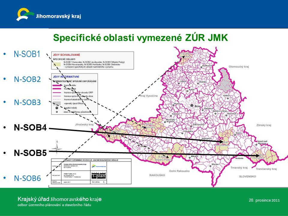 Krajský úřad Jihomoravsk ého kraj e odbor územního plánování a stavebního řádu Specifické oblasti vymezené ZÚR JMK N-SOB1 N-SOB2 N-SOB3 N-SOB4 N-SOB5 N-SOB6 20.