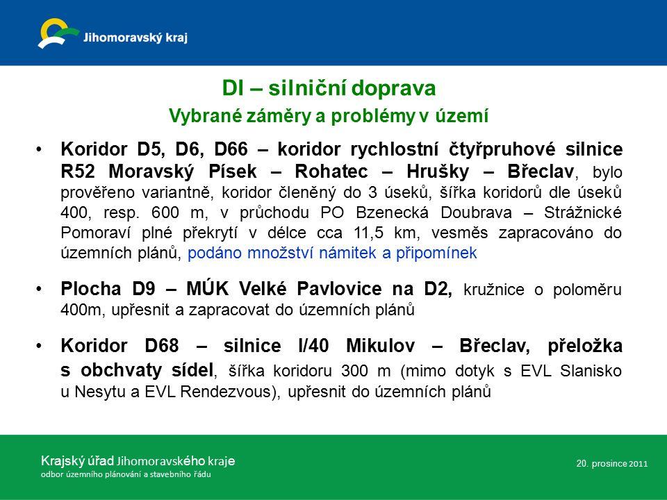 DI – silniční doprava Vybrané záměry a problémy v území Koridor D5, D6, D66 – koridor rychlostní čtyřpruhové silnice R52 Moravský Písek – Rohatec – Hrušky – Břeclav, bylo prověřeno variantně, koridor členěný do 3 úseků, šířka koridorů dle úseků 400, resp.