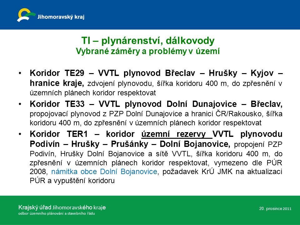 Koridor TE29 – VVTL plynovod Břeclav – Hrušky – Kyjov – hranice kraje, zdvojení plynovodu, šířka koridoru 400 m, do zpřesnění v územních plánech koridor respektovat Koridor TE33 – VVTL plynovod Dolní Dunajovice – Břeclav, propojovací plynovod z PZP Dolní Dunajovice a hranici ČR/Rakousko, šířka koridoru 400 m, do zpřesnění v územních plánech koridor respektovat Koridor TER1 – koridor územní rezervy VVTL plynovodu Podivín – Hrušky – Prušánky – Dolní Bojanovice, propojení PZP Podivín, Hrušky Dolní Bojanovice a sítě VVTL, šířka koridoru 400 m, do zpřesnění v územních plánech koridor respektovat, vymezeno dle PÚR 2008, námitka obce Dolní Bojanovice, požadavek KrÚ JMK na aktualizaci PÚR a vypuštění koridoru Krajský úřad Jihomoravsk ého kraj e odbor územního plánování a stavebního řádu TI – plynárenství, dálkovody Vybrané záměry a problémy v území 20.