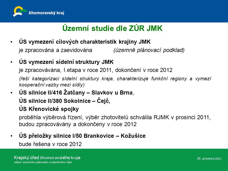 ÚS vymezení cílových charakteristik krajiny JMK je zpracována a zaevidována (územně plánovací podklad) ÚS vymezení sídelní struktury JMK je zpracovávána, I.etapa v roce 2011, dokončení v roce 2012 (řeší kategorizaci sídelní struktury kraje, charakterizuje funkční regiony a vymezí kooperační vazby mezi sídly) ÚS silnice II/416 Žatčany – Slavkov u Brna, ÚS silnice II/380 Sokolnice – Čejč, ÚS Křenovické spojky proběhla výběrová řízení, výběr zhotovitelů schválila RJMK v prosinci 2011, budou zpracovávány a dokončeny v roce 2012 ÚS přeložky silnice I/50 Brankovice – Kožušice bude řešena v roce 2012 Krajský úřad Jihomoravsk ého kraj e odbor územního plánování a stavebního řádu Územní studie dle ZÚR JMK 20.