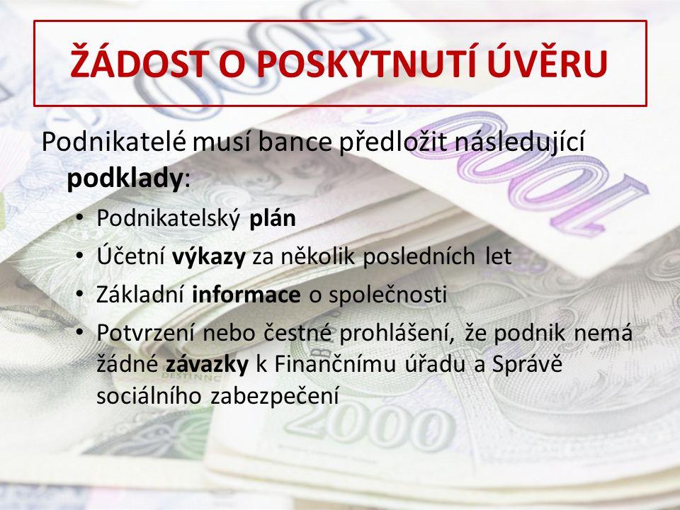 ŽÁDOST O POSKYTNUTÍ ÚVĚRU Banka po předložení žádosti a podkladů: posuzuje bonitu klienta (provádí tzv.