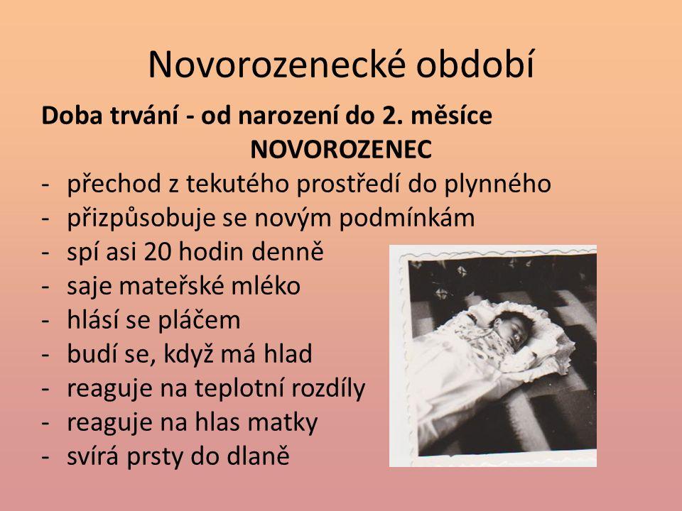 Novorozenecké období Doba trvání - od narození do 2.