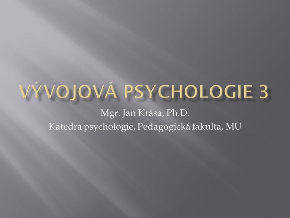 Mgr. Jan Krása, Ph.D. Katedra psychologie, Pedagogická fakulta, MU