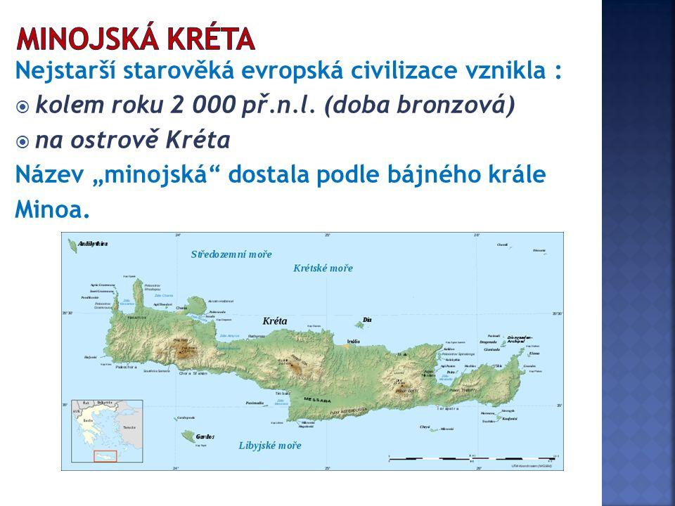 Nejstarší starověká evropská civilizace vznikla :  kolem roku 2 000 př.n.l.