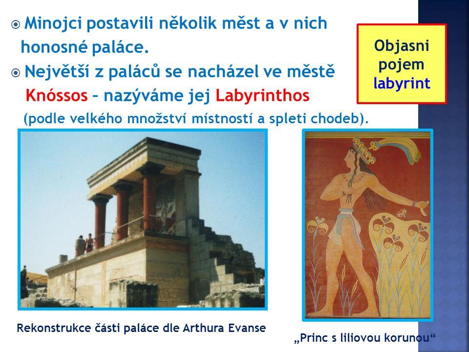 Minojci postavili několik měst a v nich honosné paláce.