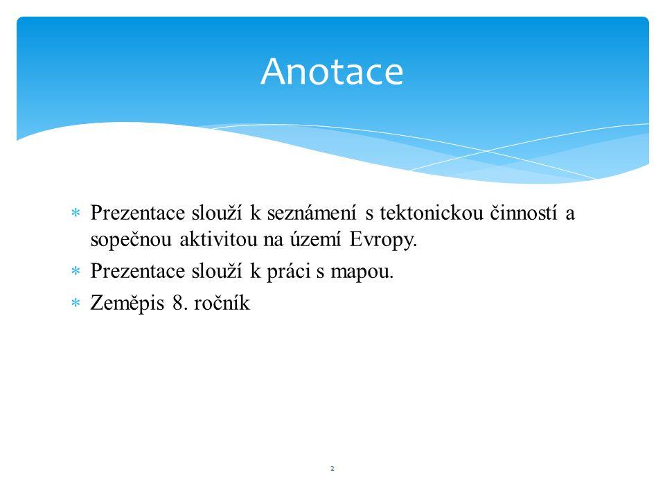  Prezentace slouží k seznámení s tektonickou činností a sopečnou aktivitou na území Evropy.
