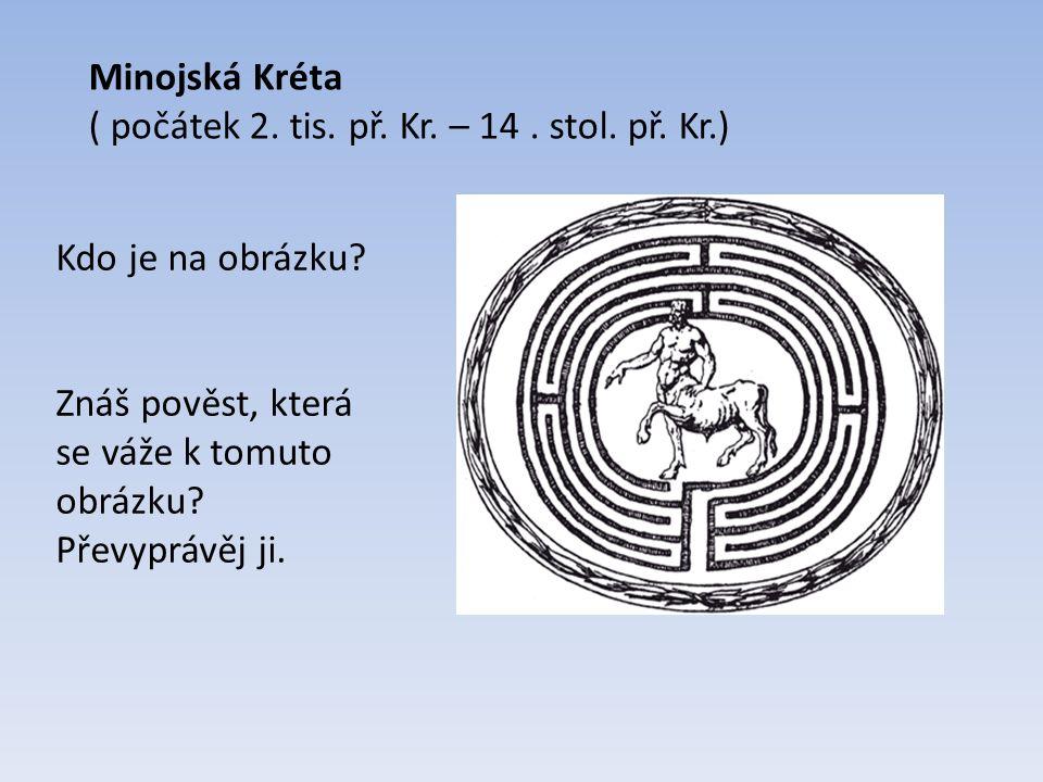 Minojská Kréta ( počátek 2. tis. př. Kr. – 14.