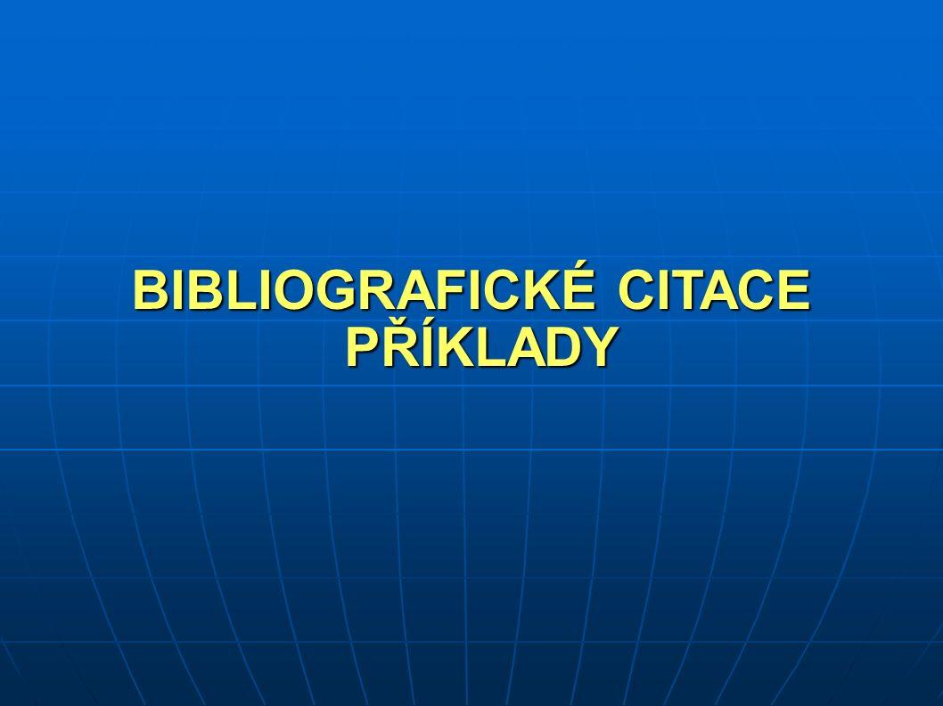 BIBLIOGRAFICKÉ CITACE PŘÍKLADY