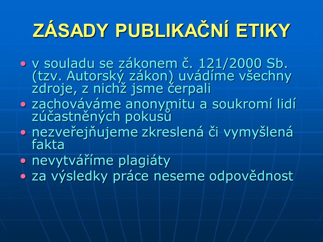 ZÁSADY PUBLIKAČNÍ ETIKY v souladu se zákonem č. 121/2000 Sb.