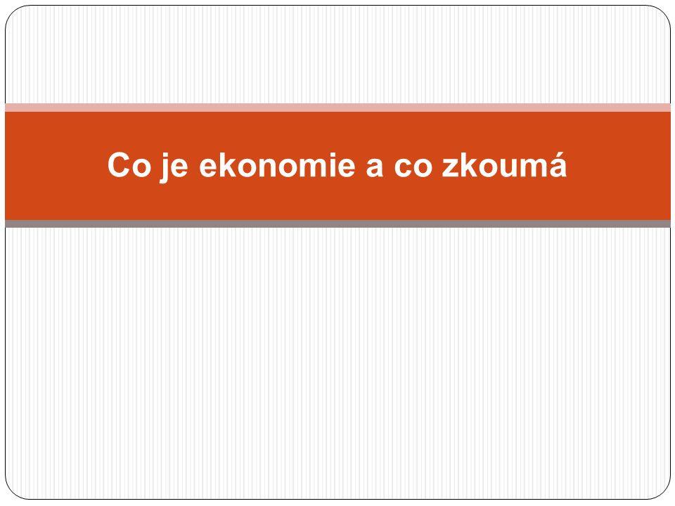 Co je ekonomie a co zkoumá